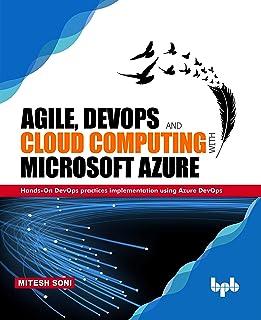 Agile, DevOps and Cloud Computing with Microsoft Azure: Hands-On DevOps practices implementation using Azure DevOps (Engli...