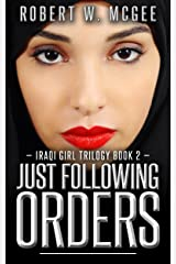 Just Following Orders: Iraqi Girl Trilogy Book 2 (The Iraqi Girl Trilogy) (English Edition) Versión Kindle