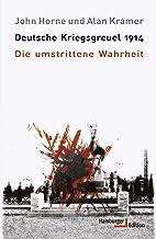 Deutsche Kriegsgreuel 1914: Die umstrittene Wahrheit (German Edition)