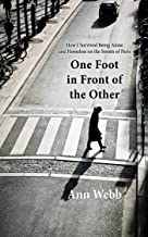 One Foot in Front of the Other: How I Survived Being Alone and Homeless on the Streets of Paris