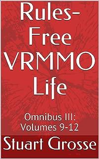 Rules-Free VRMMO Life: Omnibus III: Volumes 9-12 (VRMMO Life Omnibus Book 3)