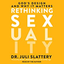 Rethinking Sexuality: Gods Design and Why It Matters