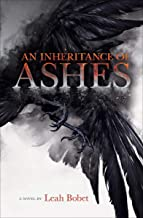 An Inheritance of Ashes: A Novel