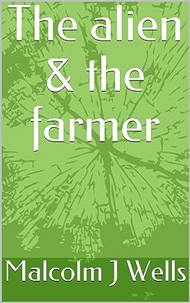 The alien & the farmer