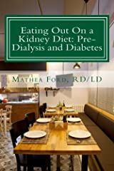 Eating Out On a Kidney Diet: Pre-dialysis and Diabetes (Renal Diet HQ IQ Pre Dialysis Living Book 3) Kindle Edition