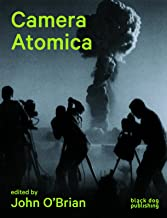 Camera Atomica: Photographing the Nuclear World