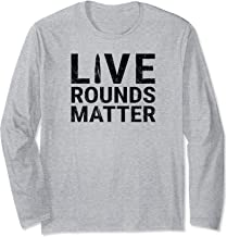 Live Rounds Matter Weapons Shooting Gun Lovers Funny Vintage Long Sleeve T-Shirt