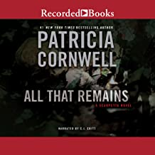 All That Remains: A Scarpetta Novel