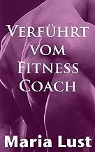 Verführt vom Fitness Coach: Deutsche Ehefrau von heissem Brasilianer vernascht (Es passierte auf der Arbeit! 3) (German Edition)
