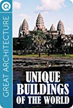 Great Architecture : Unique Buildings of the World
