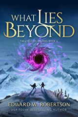 What Lies Beyond (The Cycle of Galand Book 6) Kindle Edition