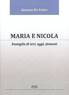 Maria e Nicola. Famiglia di ieri, oggi e domani (Italian Edition)