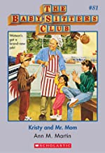 The Baby-Sitters Club #81: Kristy and Mr. Mom (Baby-sitters Club (1986-1999))