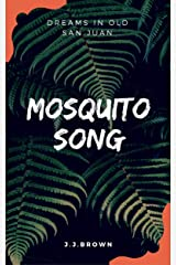 Mosquito Song: Dreams in Old San Juan Kindle Edition