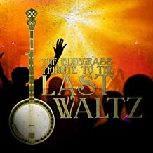 The Bluegrass Tribute to The Last Waltz