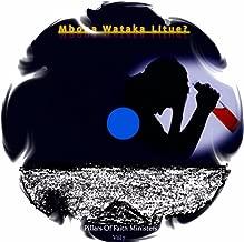 Mbona Wataka Litue