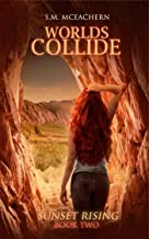 Worlds Collide (Sunset Rising Book 2)