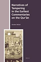 Narratives of Tampering in the Earliest Commentaries on the Qur'ān (History of Christian-Muslim Relations)