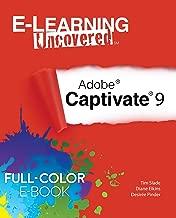 E-Learning Uncovered: Adobe Captivate 9 Full-Color E-Book Edition