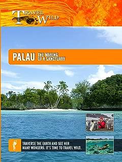 Travel Wild - Palau: The Making of a Sanctuary