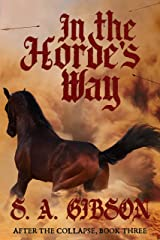 In the Horde's Way (After the Collapse Book 3) Kindle Edition