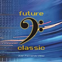 Future Classic: Electronic Classical Music