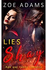 Lies: Book#3 : ( Shay Series-taboo age gap romance ) Kindle Edition