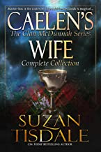 Caelen's Wife - The Complete Collection: The Complete Collection (The Clan McDunnah Series Book 4)
