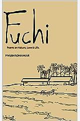 Fuchi: Poems on Nature, Love & Life. Kindle Edition