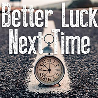 Better Luck Next Time (Instrumental)