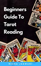 Beginners Guide to Tarot Card Reading (English Edition)