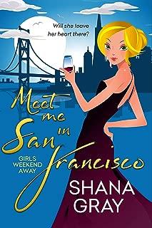 Meet Me In San Francisco (Girls Weekend Away Book 2)