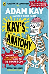 Kay's Anatomy: A Complete (and Completely Disgusting) Guide to the Human Body Paperback