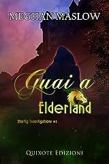 Guai a Elderland (Starfig Investigation Vol. 1) (Italian Edition) Kindle Edition