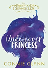Undercover Princess (The Rosewood Chronicles Book 1) (English Edition)