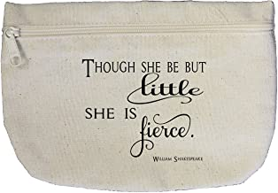 Style In Print Though She Be But Little She is Fierce Canvas Pouch with Zipper, Makeup Bag