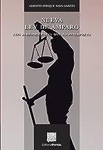 La nueva Ley de amparo (Spanish Edition)