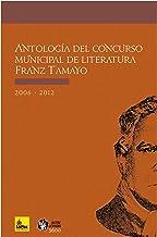 Antología del concurso municipal de literatura Franz Tamayo (Spanish Edition)
