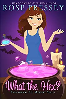 What the Hex? (A Paranormal P.I. Mystery Book 1)
