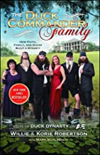 The Duck Commander Family: How Faith, Family, and Ducks Built a Dynasty