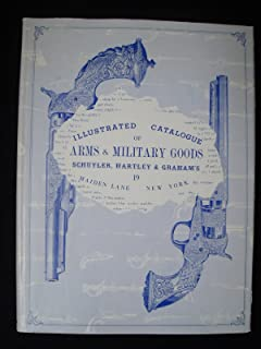 Illustrated Catalogue of Arms & Military Goods: Containing Regulations for the Uniforms of the Army, Navy, Marine & Revenue Corps of the United States.