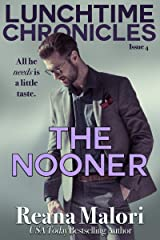 Lunchtime Chronicles: The Nooner Kindle Edition