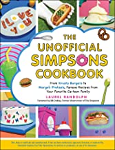 The Unofficial Simpsons Cookbook: From Krusty Burgers to Marge's Pretzels, Famous Recipes from Your Favorite Cartoon Famil...