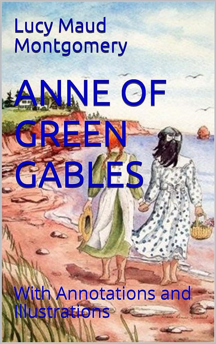 錫理論ボットANNE OF GREEN GABLES: With Annotations and Illustrations (English Edition)