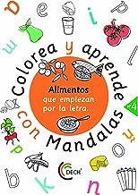 Colorea y aprende con Mandalas. Alimentos que empiezan por la letra...