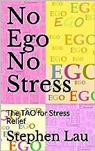 No Ego No Stress: The TAO for Stress Relief