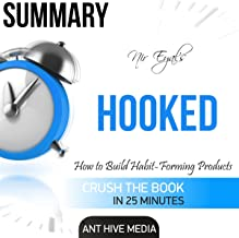 Summary: Nir Eyal's Hooked: Proven Strategies for Getting Up to Speed Faster and Smarter