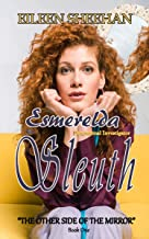 Esmerelda Sleuth, Paranormal Investigator  (Book One): The Other Side of the Mirror