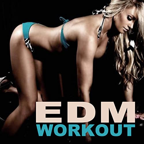 EDM Workout Music Mix (Continuous DJ Mix) by EDM Workout DJ Team on