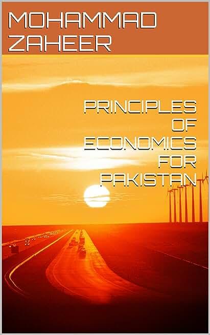 PRINCIPLES OF ECONOMICS FOR PAKISTAN (English Edition)